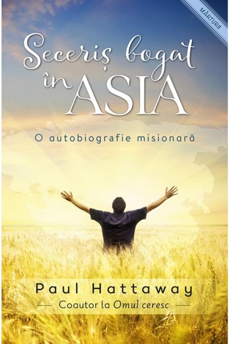 Seceris bogat in Asia - o autobiografie misionara 0