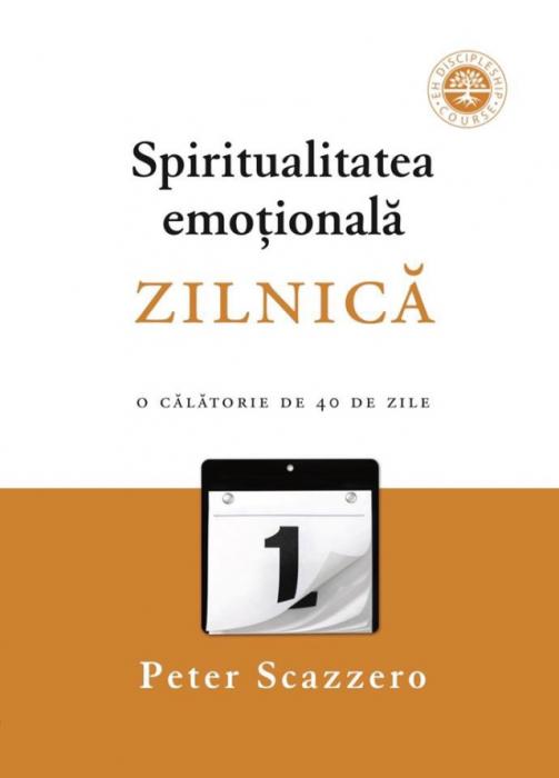 Spiritualitatea emoțională zilnică. O călătorie de 40 de zile împreună cu oficiul zilnic 0