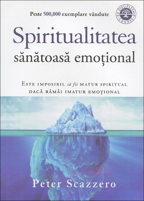 Spiritualitatea sanatoasa emotional. Este imposibl sa fii matur spiritual daca ramai imatur emotional 0