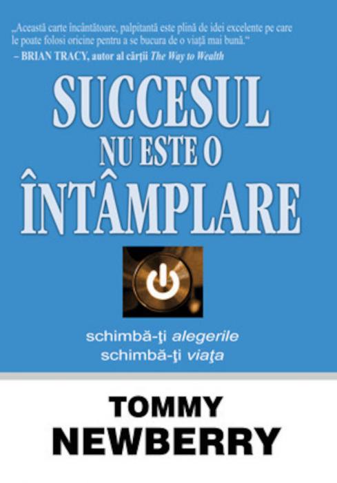 Succesul nu este o întâmplare