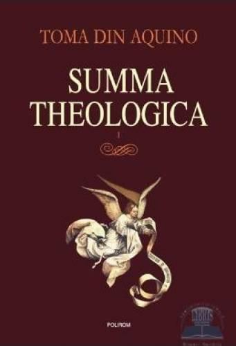 Summa theologica. Volumul I 0