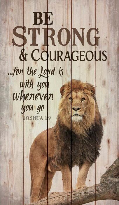 Tablou lemn (limba engleza) - Be Strong and Courageous Lion Design 0