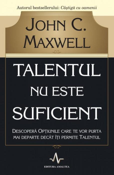 Talentul nu este suficient 0