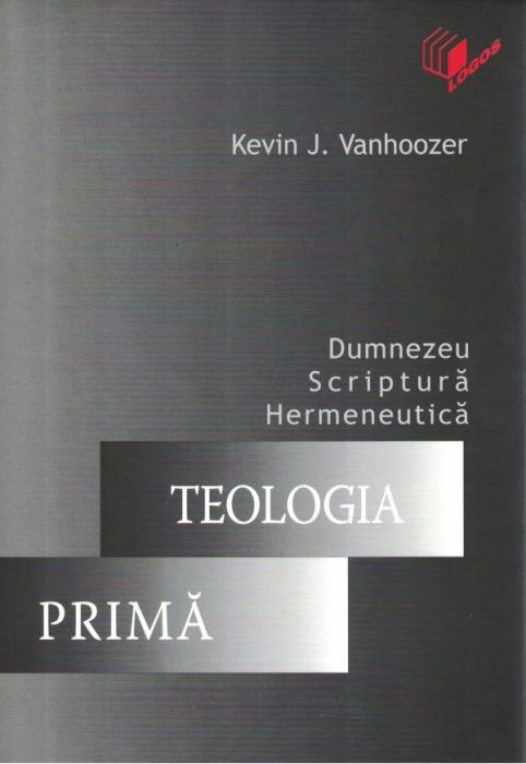 Teologia prima. Dumnezeu, Scriptura, hermeneutica 0