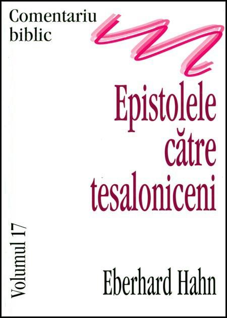 Epistolele catre tesaloniceni, comentariu biblic, vol. 17 0