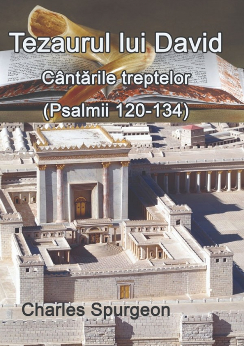 Tezaurul lui David. Cantarile treptelor (Psalmii 120-134) [0]