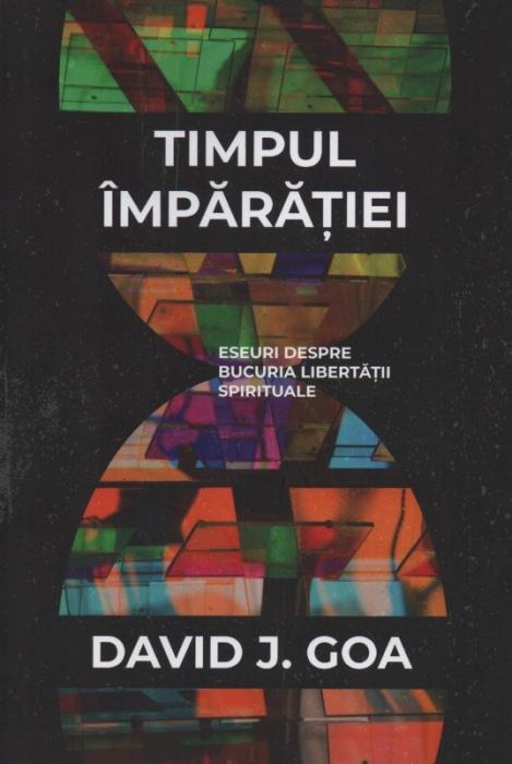 Timpul Imparatiei: eseuri despre bucuria libertatii spirituale 0