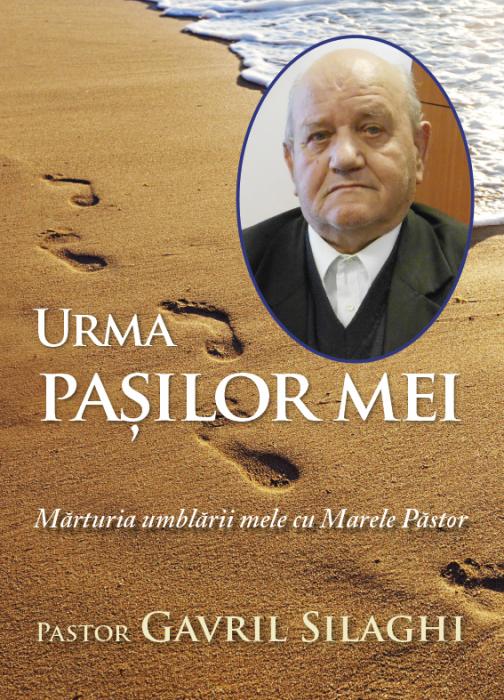 Urma pasilor mei. Marturia umblarii mele cu Marele Pastor 0