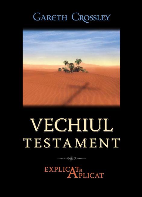 Vechiul Testament explicat si aplicat 0