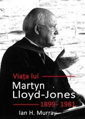 Viata lui Martyn Lloyd Jones 0