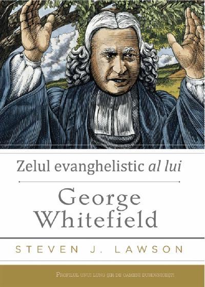 Zelul evanghelistic al lui George Whitefield 0