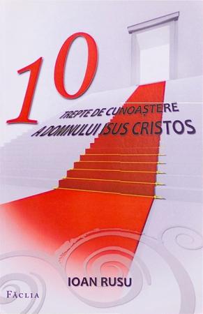 10 trepte de cunoastere a Domnului Isus Hristos0