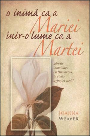 O inima ca a Mariei intr-o lume ca a Martei