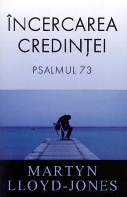 Incercarea credintei. Psalmul 730