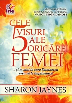 Cele 5 visuri ale oricarei femei... si modul in care Dumnezeu vrea sa le implineasca0