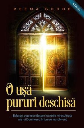 O usa pururi deschisa. Relatari autentice despre lucrarile miraculoase ale lui Dumnezeu in lumea musulmana [0]