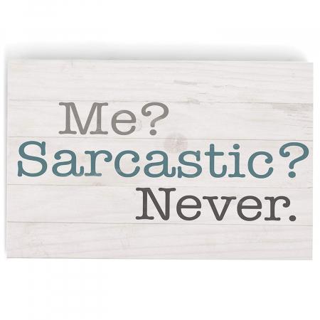 Me ? Sarcastic ? never [2]