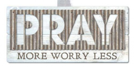 Pray more worry less - Metal accents [1]