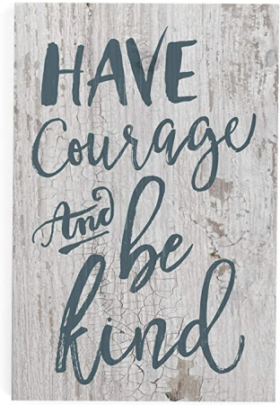Have courage and be kind [0]