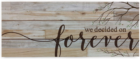We decided on forever [1]