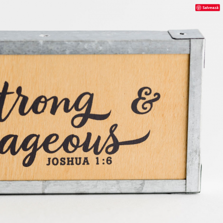 Decor lemn - Be strong and Courageous - Joshua 1:61