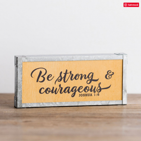 Decor lemn - Be strong and Courageous - Joshua 1:60
