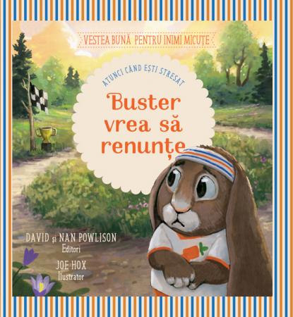 Buster vrea sa renunte [atunci cand esti stresat]