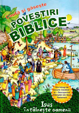 Povestiri biblice: Cauta si Gaseste - Noul Testament [0]
