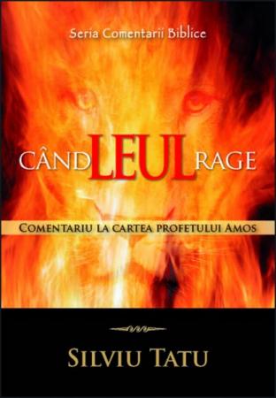 Cand Leul rage. Comentariu la cartea profetului Amos0