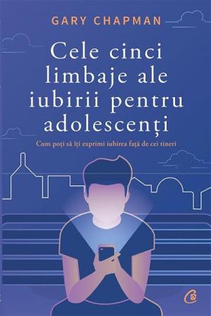 Cele cinci limbaje ale iubirii pentru adolescenti0