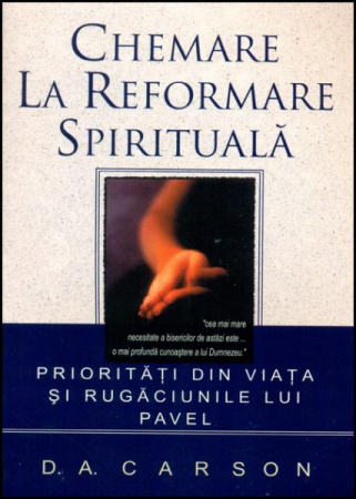 Chemare la reformare spirituala. Prioritati din viata si rugaciunile lui Pavel0