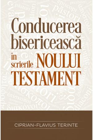 Conducerea bisericeasca in scrierile Noului Testament [0]