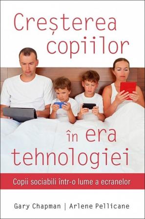 Cresterea copiilor in era tehnologiei. Copii sociabili intr-o lume a ecranelor0