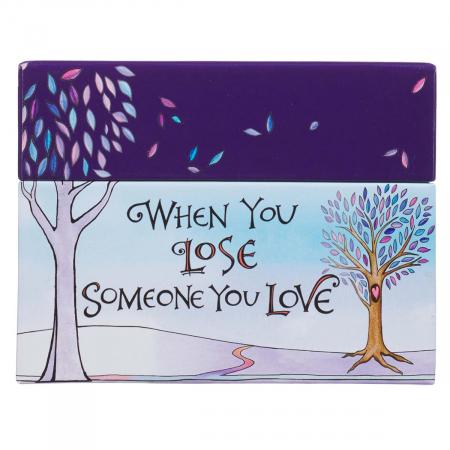 When you lose someone you love [0]