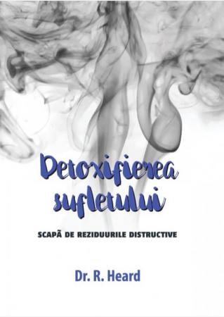 Detoxifierea sufletului. Scapa de reziduurile distructive0