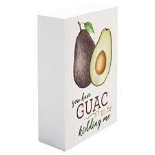 You have guac to be kidding me [1]