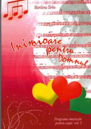 Inimioare pentru Domnul. Programe muzicale pentru copii. Vol. 10