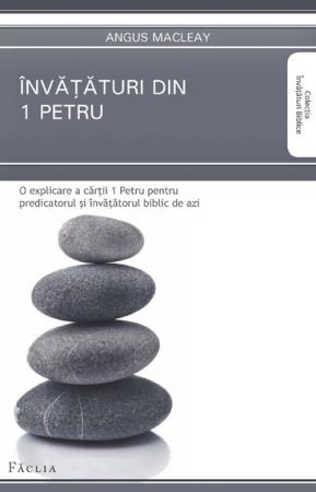 Invataturi din 1 Petru. O explicare a cartii 1 Petru pentru predicatorul si invatatorul biblic de azi0