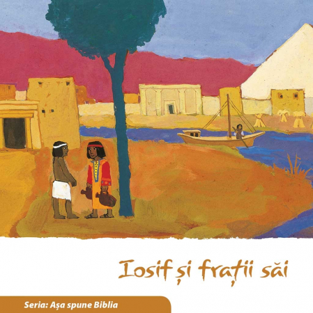 Iosif si fratii sai (Seria: Asa spune Biblia)0