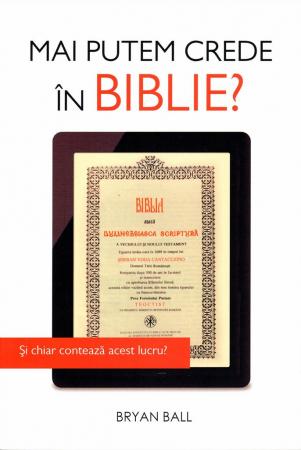 Mai putem crede în Biblie? Si chiar conteaza acest lucru?0