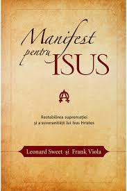 Manifest pentru Isus. Restabilirea suprematiei si a suveranitatii lui Isus Hristos0
