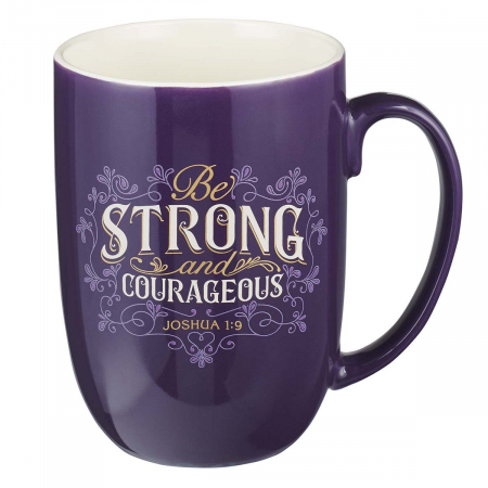 Be strong and courageous [0]