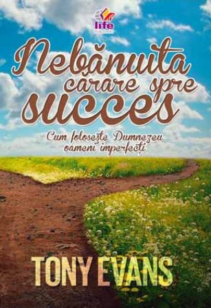 Nebanuita carare spre succes. Cum foloseste Dumnezeu oamenii imperfecti [0]