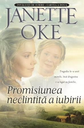 Promisiunea neclintita a iubirii [Invaluiti de iubire. Cartea a doua]