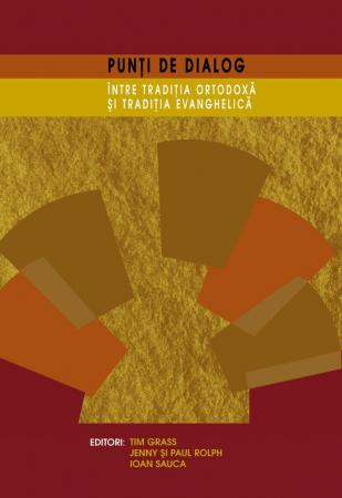 Punti de dialog intre Traditia Ortodoxa si Traditia Evanghelica0