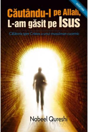 Cautandu-l pe Allah, L-am gasit pe Isus. Calatoria spre Cristos a unui musulman cucernic0