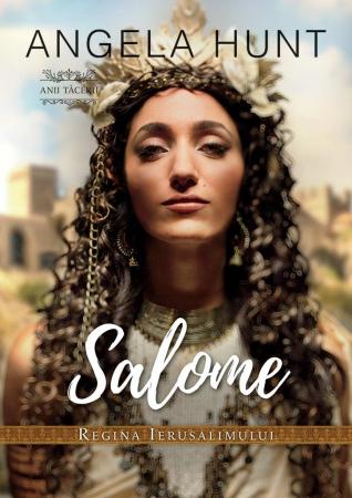 Salome - regina Ierusalimului (seria Anii Tacerii)0