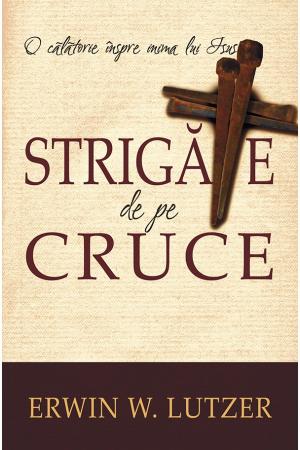 Strigate de pe cruce. O calatorie inspre inima lui Isus0