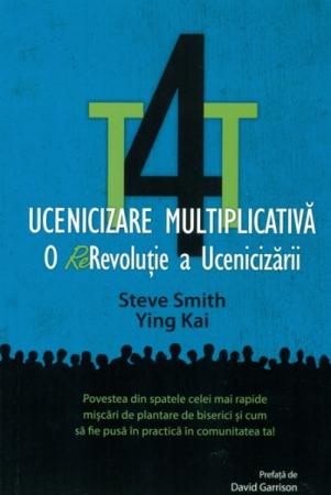 T4T. Ucenicizare multiplicativa. O re-revolutie a ucenicizarii0