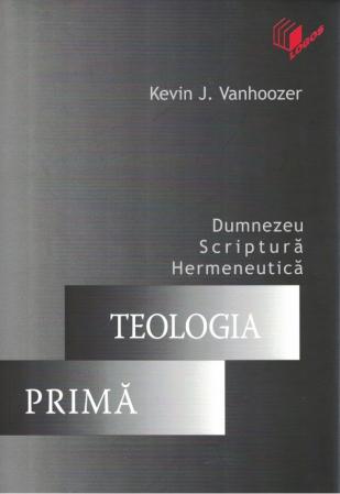 Teologia prima. Dumnezeu, Scriptura, hermeneutica0